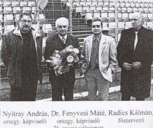 Dr. Fenyvesi Máté - 79 szeres válogatott labdarúgóval (2007)<br>1965 UEFA Kupa győztes, az ARANYCSAPAT tagja